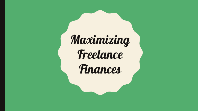 2.4 - Maximizing Freelance Finances
