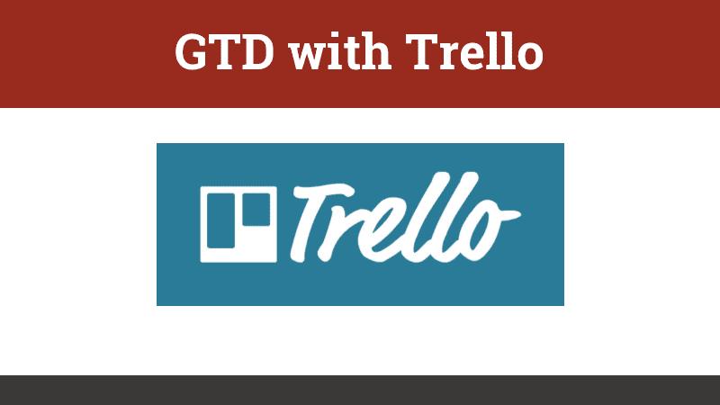 3.3.1 - Using Trello to GTD