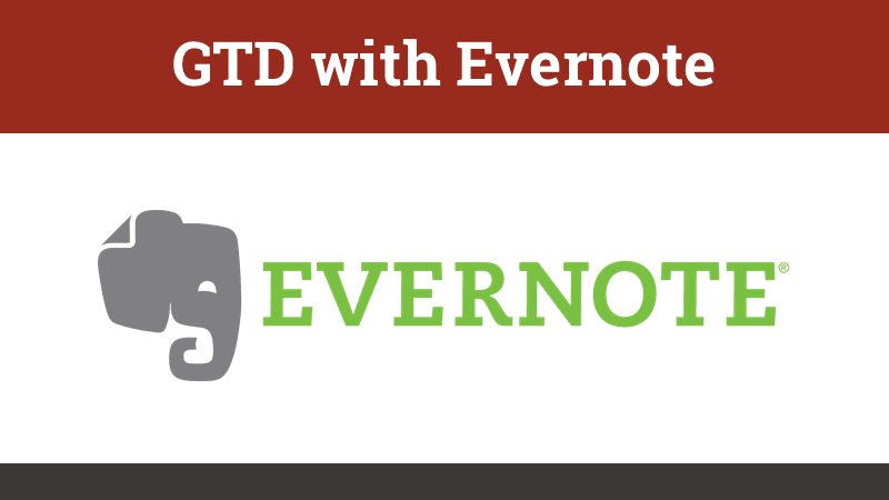 3.3.3 - Getting Things Done Evernote