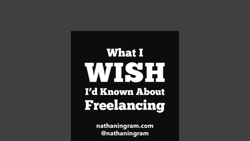 WCATL 2018 - What I Wish I'd Known About Freelancing